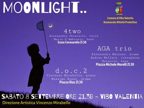 Moonlight - Sabato 8 Settembre 2018 ore 21,30 Vibo Valentia - Direzione Artistica Vincenzo Mirabello