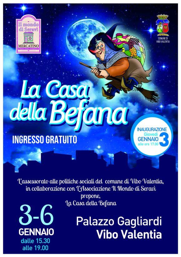 La Casa della Befana - Dal 3 al 6 Gennaio 2019 - dalle 15,30 alle 19,00 Palazzo Gagliardi - Vibo Valentia. Inaugurazione 3 Gennaio ore 17,00