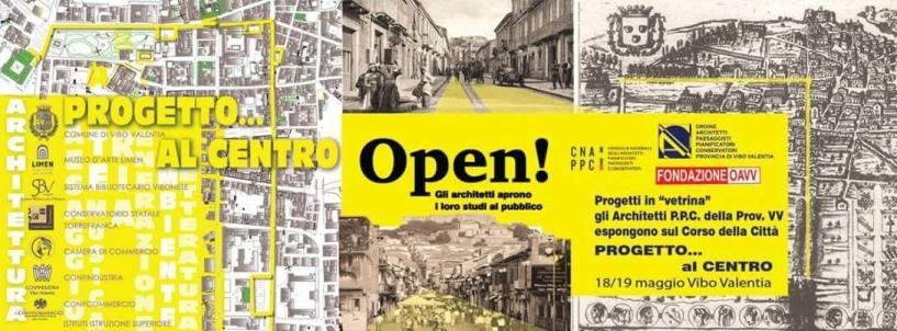 Progetto... al Centro Open!  Gli architetti Aprono i loro studi al pubblico 18/19 Maggio Vibo Valentia